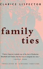 Family Ties : Texas Pan American Series - Clarice Lispector