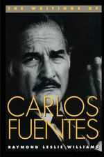 The Writings of Carlos Fuentes - Raymond Leslie Williams