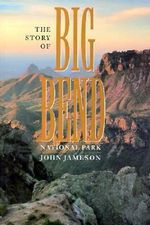 Story Of Big Bend National Park : Nature on Display in American Zoos - John H. Jameson