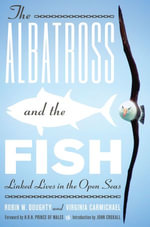 The Albatross and the Fish : Linked Lives in the Open Seas - Robin W. Doughty