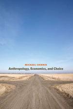 Anthropology, Economics, and Choice - Michael Chibnik
