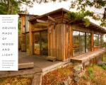 Houses Made of Wood and Light : The Life and Architecture of Hank Schubart - Michele Dunkerley