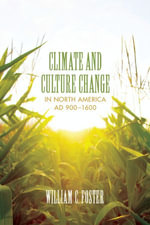 Climate and Culture Change in North America AD 900-1600 - William C. Foster