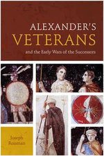 Alexander's Veterans and the Early Wars of the Successors - Joseph Roisman