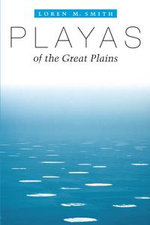 Playas of the Great Plains - Loren M. Smith