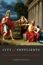 City of Suppliants : Tragedy and the Athenian Empire - Angeliki Tzanetou