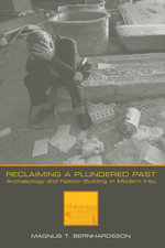 Reclaiming a Plundered Past : Archaeology and Nation Building in Modern Iraq - Magnus T. Bernhardsson