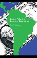 Foreign Policy and Economic Dependence - Neil R. Richardson