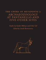 The Chora of Metaponto 2 : Archaeozoology at Pantanello and Five Other Sites - Sándor Bökönyi