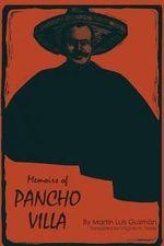 Memoirs of Pancho Villa : Pan America Series - Martin Luis Guzman