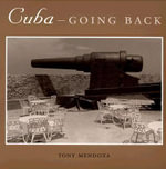 Cuba - Going Back - Tony Mendoza
