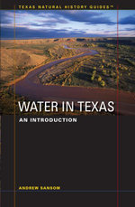 Water in Texas : An Introduction - Andrew Sansom