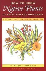 How to Grow Native Plants of Texas and the Southwest - Jill Nokes