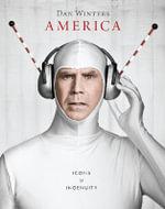 America : Icons and Ingenuity - Dan Winters