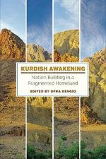 Kurdish Awakening : Nation Building in a Fragmented Homeland