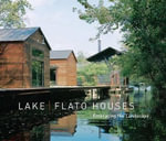 Lake/Flato Houses : Embracing the Landscape - Guy Martin