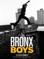 Bronx Boys - Stephen Shames