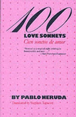 One Hundred Love Sonnets : Cien Sonetos De Amor - Pablo Neruda