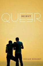 Queer Beirut - Sofian Merabet