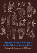 Ancient Burial Patterns of the Moche Valley, Peru - Christopher B. Donnan