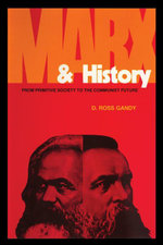 Marx and History : From Primitive Society to the Communist Future - D. Ross Gandy