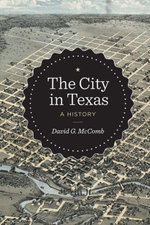 The City in Texas : A History - David G. McComb