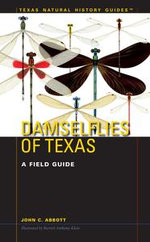 Damselflies of Texas : A Field Guide - John C. Abbott