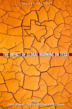 The Impact of Global Warming on Texas : Second edition