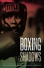 Boxing Shadows - W. K. Stratton