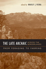 The Late Archaic across the Borderlands : From Foraging to Farming