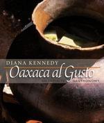 Oaxaca al Gusto : An Infinite Gastronomy - Diana Kennedy