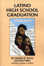 Latino High School Graduation : Defying the Odds - Harriett D. Romo
