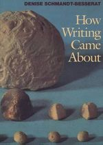 How Writing Came About : 44 Winners and 44 Losers - Denise Schmandt-Besserat