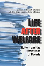 Life After Welfare : Reform and the Persistence of Poverty - Laura Lein