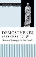 Demosthenes, Speeches 27-38 - Douglas M. MacDowell