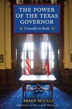 The Power of the Texas Governor : Connally to Bush - Brian McCall