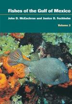 Fishes of the Gulf of Mexico, Volume 2 : Scorpaeniformes to Tetraodontiformes - John D. McEachran