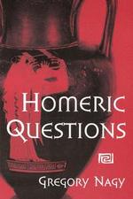Homeric Questions - Gregory Nagy