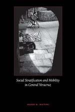 Social Stratification and Mobility in Central Veracruz - Hugo G. Nutini