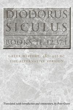 Diodorus Siculus, Books 11-12.37.1 : Greek History, 480-431 BC--The Alternative Version - Peter Green