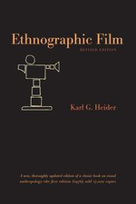 Ethnographic Film : Revised Edition - Karl G. Heider