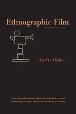 Ethnographic Film : Revised Edition - Karl G. Heider
