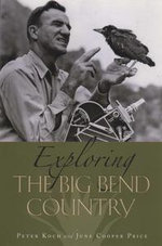 Exploring the Big Bend Country - Peter Koch
