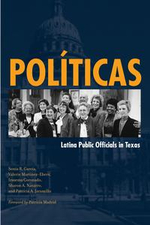 Politicas : Latina Public Officials in Texas - Sonia R. García