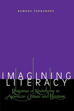 Imagining Literacy : Rhizomes of Knowledge in American Culture and Literature - Ramona Fernandez