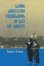 Latina Adolescent Childbearing in East Los Angeles - Pamela I. Erickson