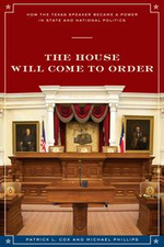 The House Will Come To Order : How the Texas Speaker Became a Power in State and National Politics - Patrick L. Cox