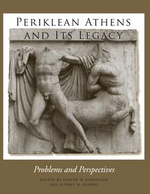 Periklean Athens and Its Legacy : Problems and Perspectives