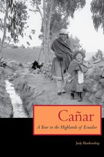 Canar : A Year in the Highlands of Ecuador - Judy Blankenship