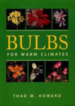Bulbs for Warm Climates - Thad M. Howard